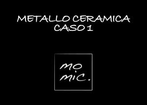 metallo_ceramica_caso_1