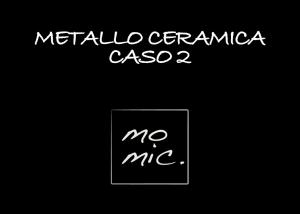 metallo_ceramica_caso_2